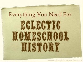 eclectic homeschool history curriculum