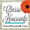 Classic Housewife: Homemaking and Homeschool
