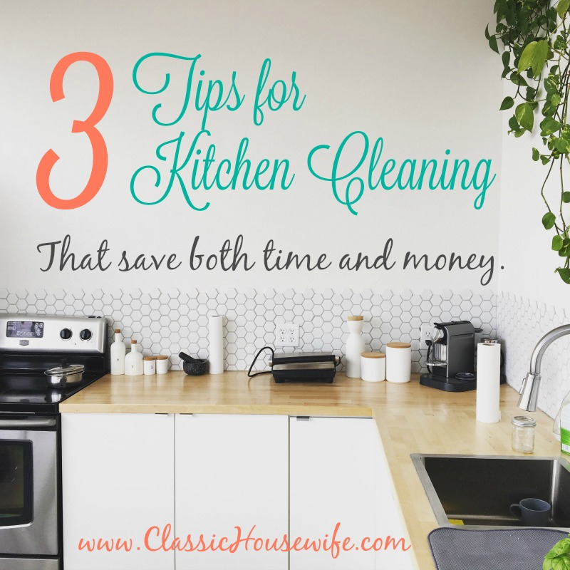 3 Tips for Kitchen Cleaning That Save Time & Money