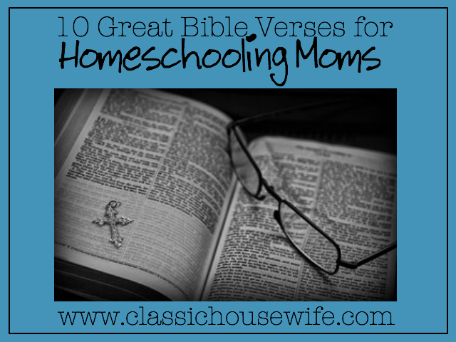 Ten Helpful Bible Verses For Homeschooling Moms