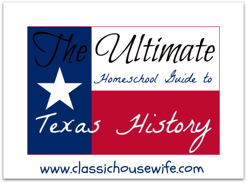 Ultimate Homeschool Guide to Texas History