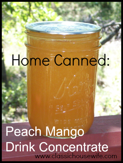 Home Canned: Peach Mango Drink Concentrate