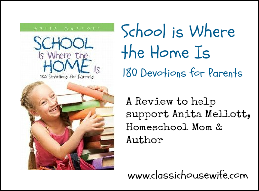 School is Where the Home Is: 180 Devotions for Parents ~ Review