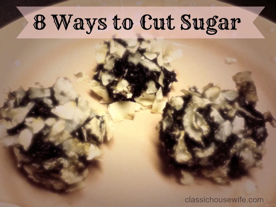 8 Ways to Cut Sugar Out of Your Diet (And LIKE it.)