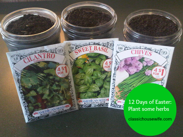 12 Days of Easter: Plant an Easter Herb Garden