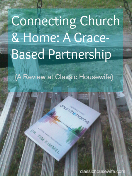 Connecting Church And Home (Tim Kimmel) – My Review