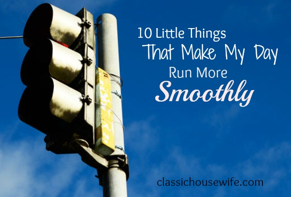 10 Little Things That Make My Day Run More Smoothly