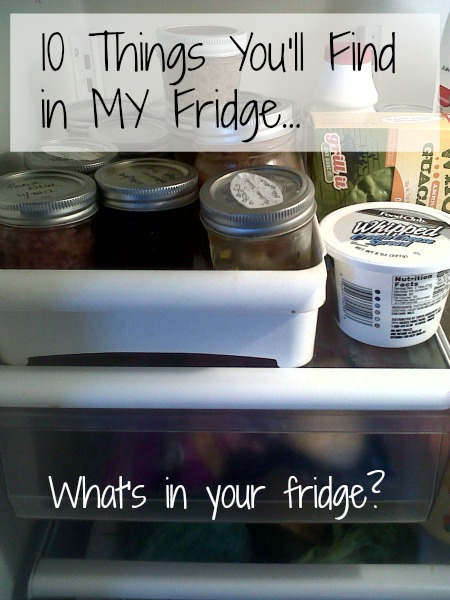 A Peek In My Fridge (Just for Fun.)