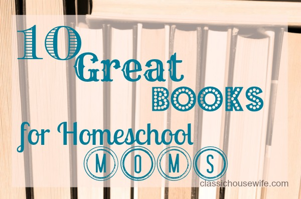 10 Great Books for the Homeschool Mom