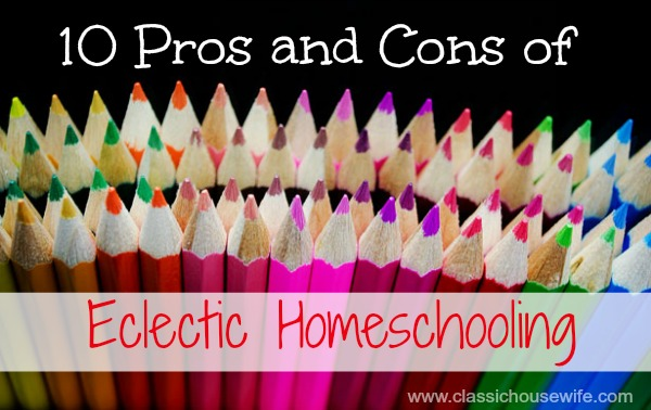 10 Pros and Cons of Eclectic Homeschooling