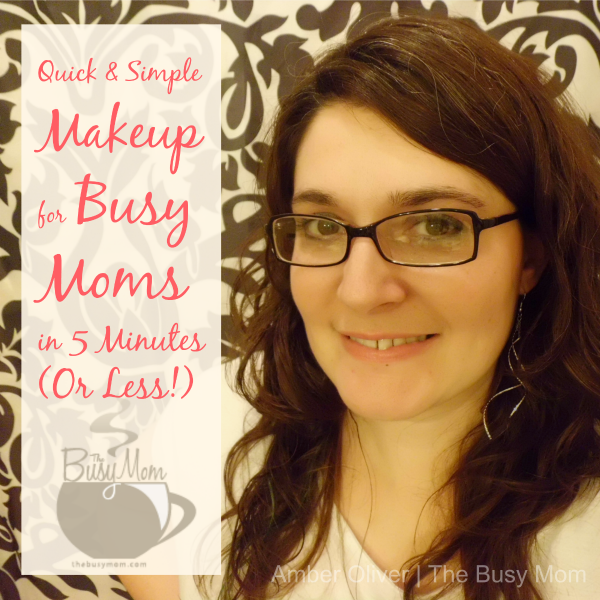 The Busy Mom: 5 Minute Makeup