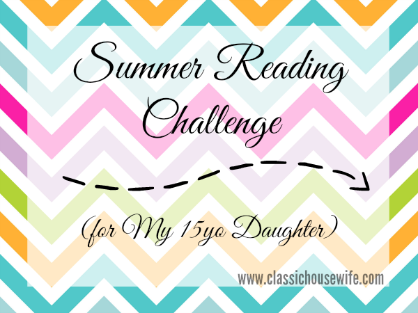 Summer Reading Challenge (for My 15 Year Old Daughter)