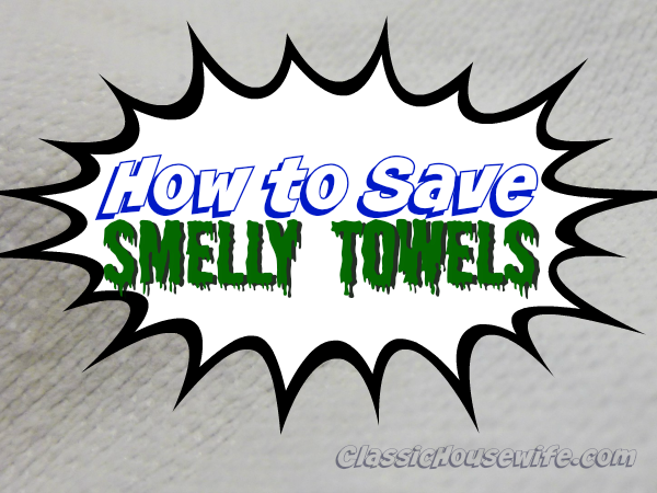 How to Save Smelly Towels