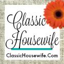 Classic Housewife: Homemaking and Homeschool