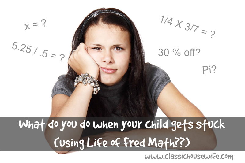 If Your Kids Get Stuck In Life of Fred Math