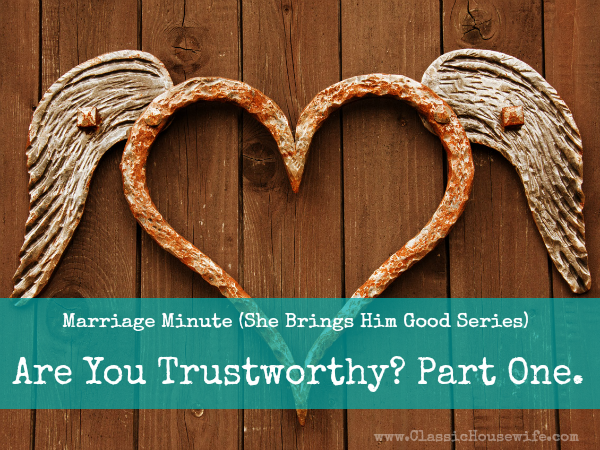 Are You Trustworthy? (Part One.) – Marriage Minute