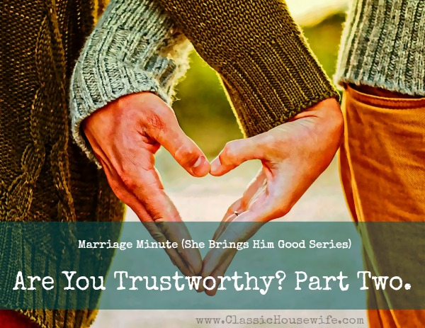 Are You Trustworthy? (Part Two) – Marriage Minute