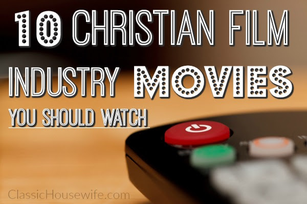 10 Christian Film Industry Movies You Should Watch