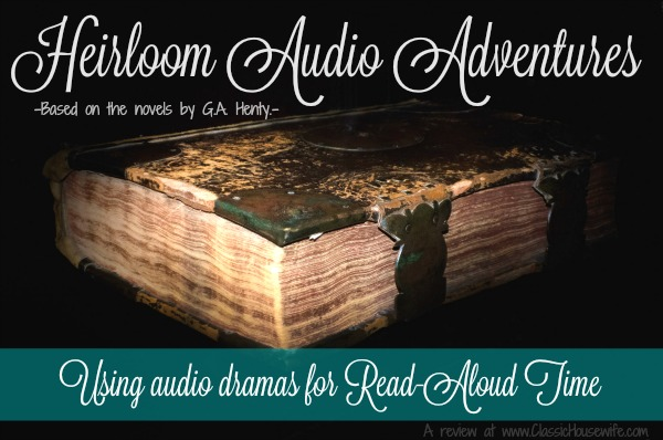 Using Heirloom Audio Adventures For Read Aloud Time