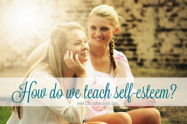 How Do We Teach Self-Esteem?