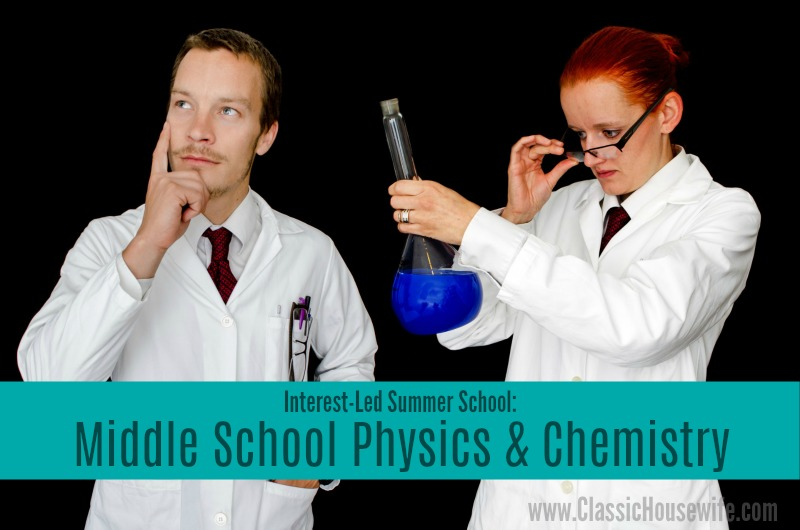 Interest-Led Summer Learning: Middle School Physics And Chemistry