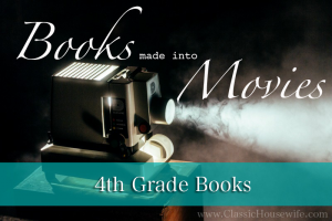 10 fourth grade books made into movies. Read a book and then have a movie night. Make memories with your kids!